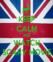 KEEP CALM AND WATCH SCARY MOVIE - Personalised Tea Towel: Premium