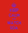 KEEP CALM AND WATCH SOA - Personalised Tea Towel: Premium