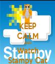 KEEP CALM AND Watch Stampy Cat - Personalised Tea Towel: Premium