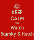 KEEP CALM AND Watch Starsky & Hutch - Personalised Tea Towel: Premium