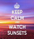 KEEP CALM AND WATCH SUNSETS - Personalised Tea Towel: Premium