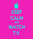 KEEP CALM AND WATCH T.V. - Personalised Tea Towel: Premium
