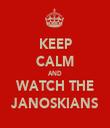 KEEP CALM AND WATCH THE JANOSKIANS - Personalised Tea Towel: Premium