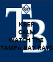 KEEP CALM AND WATCH THE TAMPA BAY RAYS - Personalised Tea Towel: Premium