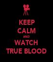 KEEP CALM AND WATCH TRUE BLOOD - Personalised Tea Towel: Premium