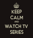 KEEP CALM AND WATCH TV SERIES - Personalised Tea Towel: Premium