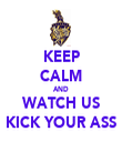 KEEP CALM AND WATCH US KICK YOUR ASS - Personalised Tea Towel: Premium