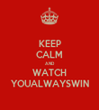 KEEP CALM AND WATCH YOUALWAYSWIN - Personalised Tea Towel: Premium