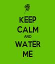 KEEP CALM AND WATER ME - Personalised Tea Towel: Premium