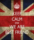 KEEP CALM AND WE ARE BEST FRIEND - Personalised Tea Towel: Premium