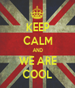 KEEP CALM AND WE ARE COOL - Personalised Tea Towel: Premium