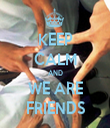 KEEP CALM AND WE ARE FRIENDS - Personalised Tea Towel: Premium
