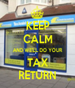 KEEP CALM AND WE'LL DO YOUR TAX RETURN - Personalised Tea Towel: Premium