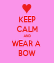 KEEP CALM AND WEAR A  BOW - Personalised Tea Towel: Premium