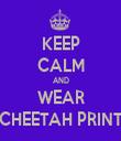 KEEP CALM AND WEAR CHEETAH PRINT - Personalised Tea Towel: Premium