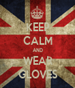 KEEP CALM AND WEAR GLOVES - Personalised Tea Towel: Premium