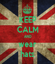 KEEP CALM AND wear hats - Personalised Tea Towel: Premium