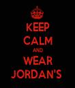 KEEP CALM AND WEAR JORDAN'S  - Personalised Tea Towel: Premium