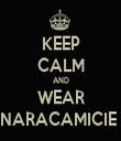 KEEP CALM AND WEAR NARACAMICIE  - Personalised Tea Towel: Premium