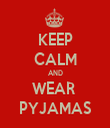 KEEP CALM AND WEAR  PYJAMAS - Personalised Tea Towel: Premium