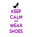 KEEP CALM AND WEAR SHOES - Personalised Tea Towel: Premium