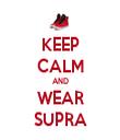 KEEP CALM AND WEAR SUPRA - Personalised Tea Towel: Premium
