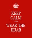 KEEP CALM AND WEAR THE  HIJAB - Personalised Tea Towel: Premium