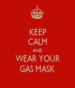KEEP CALM AND WEAR YOUR GAS MASK - Personalised Tea Towel: Premium