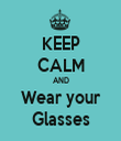 KEEP CALM AND Wear your Glasses - Personalised Tea Towel: Premium