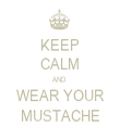 KEEP CALM AND  WEAR YOUR MUSTACHE - Personalised Tea Towel: Premium