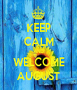 KEEP CALM AND WELCOME AUGUST - Personalised Tea Towel: Premium