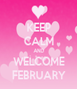 KEEP CALM AND WELCOME FEBRUARY - Personalised Tea Towel: Premium