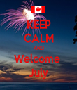 KEEP CALM AND Welcome  July - Personalised Tea Towel: Premium