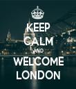 KEEP CALM AND WELCOME LONDON - Personalised Tea Towel: Premium
