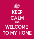 KEEP CALM AND WELCOME  TO MY HOME - Personalised Tea Towel: Premium