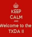 KEEP CALM AND Welcome to the  TXDA II - Personalised Tea Towel: Premium