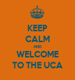 KEEP CALM AND WELCOME TO THE UCA - Personalised Tea Towel: Premium
