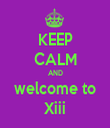 KEEP CALM AND welcome to Xiii - Personalised Tea Towel: Premium