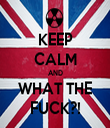 KEEP CALM AND WHAT THE FUCK?! - Personalised Tea Towel: Premium
