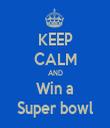 KEEP CALM AND Win a Super bowl - Personalised Tea Towel: Premium