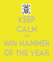 KEEP CALM AND WIN HAMMER OF THE YEAR - Personalised Tea Towel: Premium