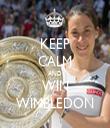 KEEP CALM AND WIN WIMBLEDON - Personalised Tea Towel: Premium