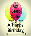 Keep Calm And Wish Laura A Happy Birthday - Personalised Tea Towel: Premium