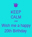 KEEP CALM AND Wish me a happy 20th Birthday  - Personalised Tea Towel: Premium