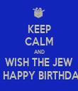 KEEP CALM AND WISH THE JEW A HAPPY BIRTHDAY - Personalised Tea Towel: Premium