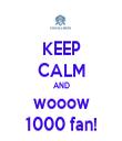 KEEP CALM AND wooow 1000 fan! - Personalised Tea Towel: Premium