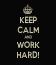 KEEP CALM AND WORK HARD! - Personalised Tea Towel: Premium