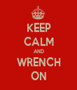 KEEP CALM AND WRENCH ON - Personalised Tea Towel: Premium