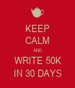 KEEP CALM AND WRITE 50K IN 30 DAYS - Personalised Tea Towel: Premium