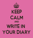 KEEP CALM AND WRITE IN  YOUR DIARY - Personalised Tea Towel: Premium